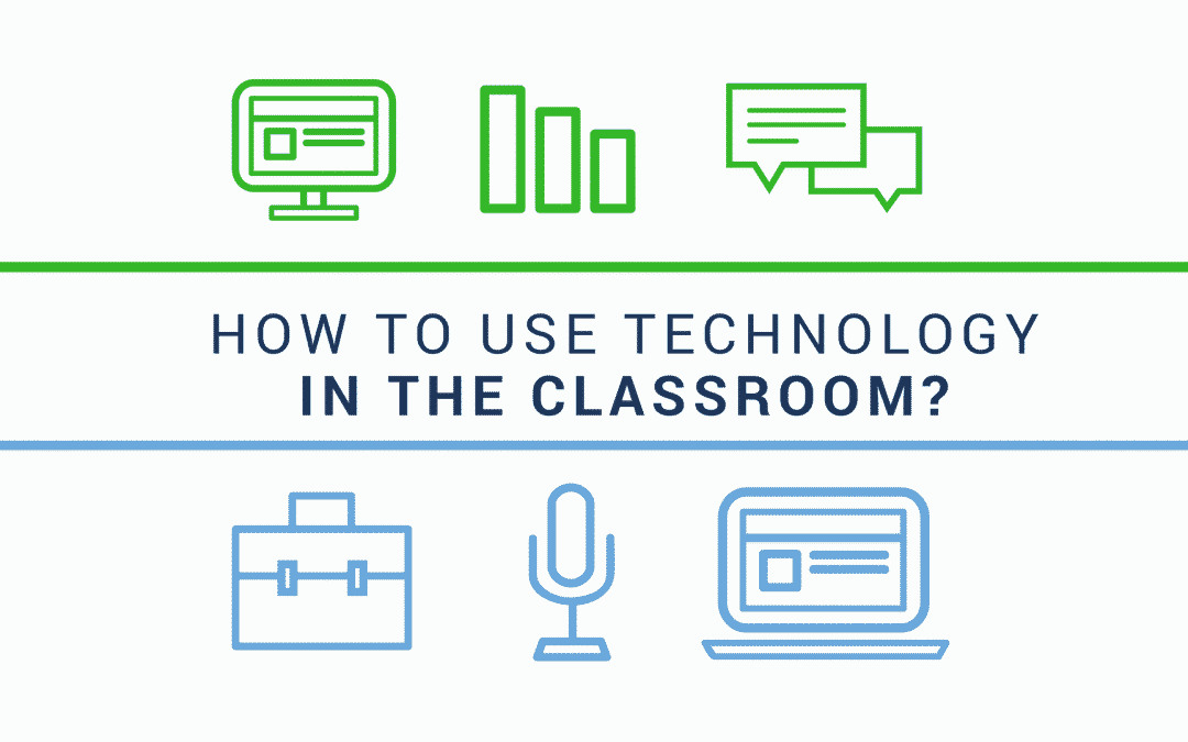 How to use technology in the classroom